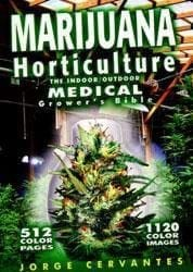 Marijuana Horticulture Medical Grower's Bible